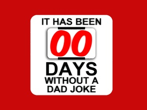 IT HAS BEEN 00 DAYS WITHOUT A DAD JOKE, sign (2 Parts)
