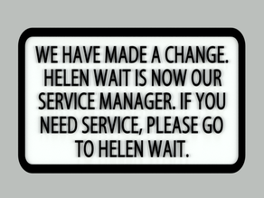 Helen Wait Service Manager sign