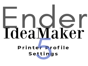 Ender 5 - IdeaMaker - Printer Profile Settings