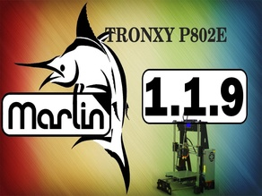 Tronxy P802E Marlin 1.1.9 with BLTouch Activated