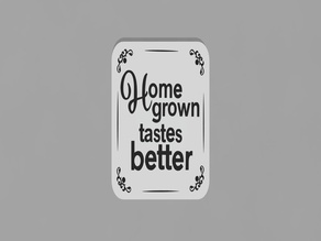Home Grown Sign