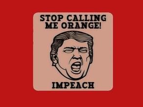 Trump: STOP CALLING ME ORANGE! IMPEACH, sign