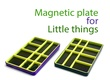 Magnetic plate for little things