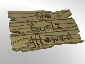 No Gurlz Allowed Wooden Sign