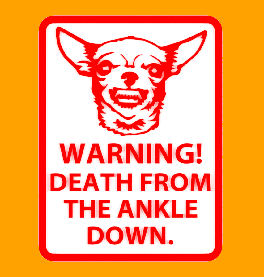 Warning - Death From The Ankle Down, sign