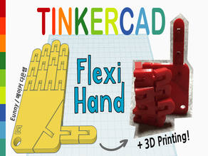 Flexible Hand with Tinkercad