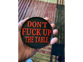 F*** Up The Table Coasters