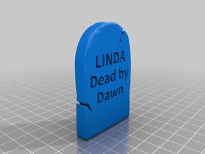 My Customized Head Stone - Linda Dead by Dawn