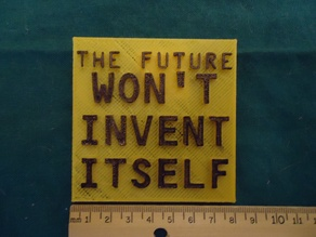The Future Won't Invent Itself Wall Plaque