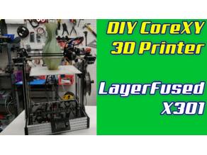 LayerFused X301 CoreXY Printer
