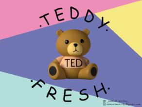 Ted - The Teddy Fresh Bear