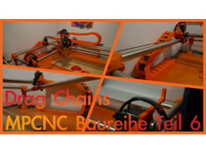 Fully 3D Printed Drag Chain Kit for MPCNC