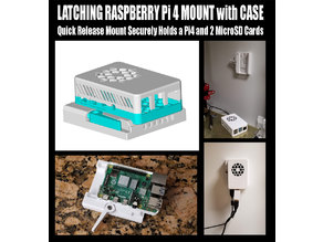 Raspberry Pi 4 Quick Release Latching Mount (Remix of Malolo's screw-less Pi 4 Case) - with STEP file