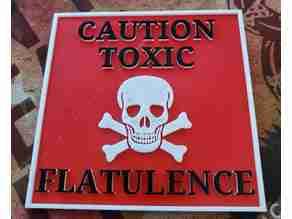 Caution toxic flatulence