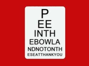 BATHROOM SIGH - PEEINTHEBOWLANDNOTONTHESEATTHANKYOU, sign