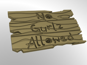 No Gurlz Allowed Wooden Sign