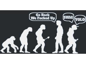 Evolution - Go Back We Fucked Up 3D Placard
