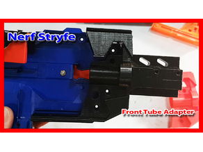 Nerf Stryfe Front Tube Adapter