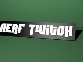 Nerf Twitch