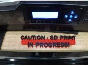 3D Print in progress sign