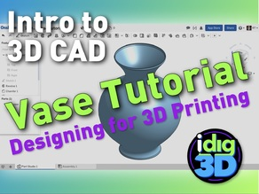 Vase Tutorial - Intro to CAD for 3D printing