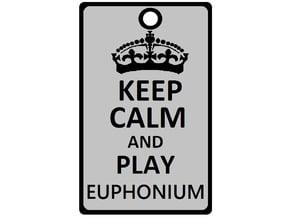 Keep calm and play euphonium