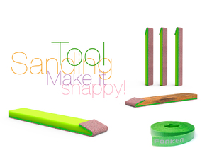 Sanding Tool Make it snappy!