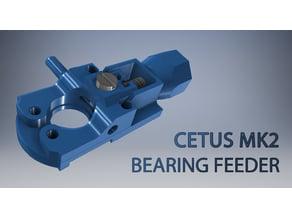 Cetus mk2 bearing feeder