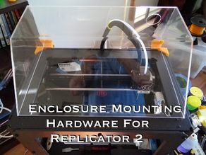 Enclosure Mounting Hardware for Replicator 2