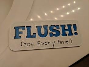 FLUSH! Sign