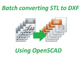STL to DXF batch converter