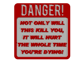 Danger - Not Only Will This Kill You, Sigange