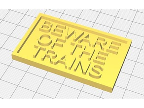 Beware of the Trains (novelty sign)