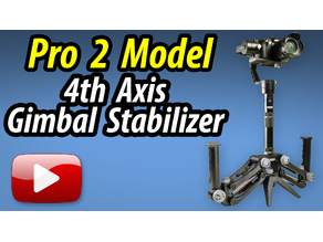 4th Axis Gimbal Stabilizer - Pro 2 Model