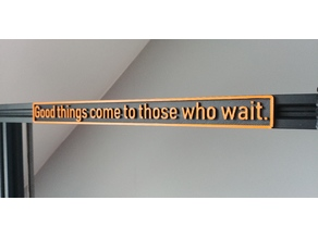 """""""Good things come to those who wait."""" - Motivational 3D Printed Plaque"""