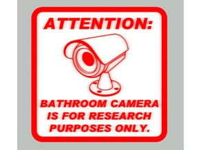ATTENTION: BATHROOM CAMERA IS FOR RESEARCH PURPOSES ONLY, sign