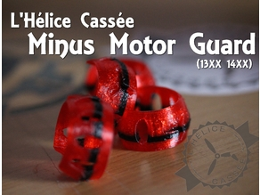 L'Hélice Cassée Minus Motor Guard (1306 and 1407)