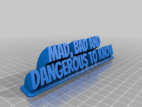 My Customized Sweeping 2-line name plate (text) - Mad, Bad and Dangerous to Know