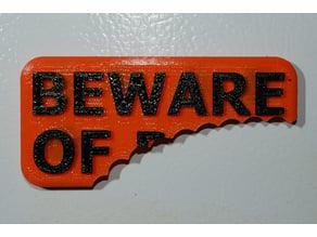 BEWARE OF...