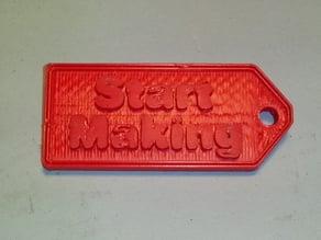 'Start Making' keychain