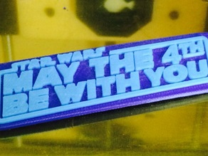 May the 4th be With You plaque (Dual Extrusion)