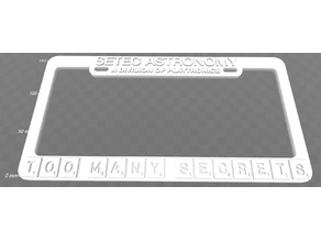 SETEC ASTRONOMY - TOO MANY SECRETS, License Plate Frame