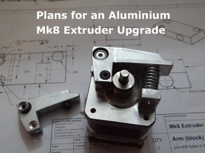 Plans for an Aluminum Mk8 Extruder Upgrade
