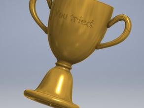 """You Tried"" Trophy"