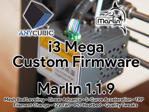 Anycubic i3 Mega / Mega-S Marlin 1.1.9 Custom Firmware - Extra Features & Quality Tweaks