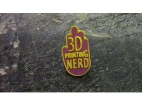 3D Printing Nerd Creator Pin