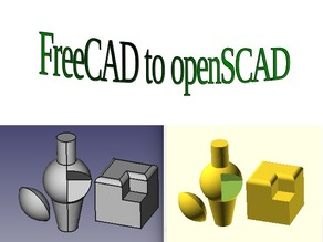 FreeCAD to openSCAD