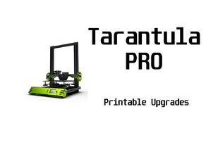Tarantula Pro Printable Upgrade Kit