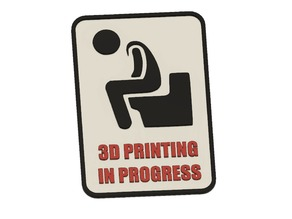 3D Printing in Progress Sign