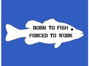 Born to Fish - Plaque